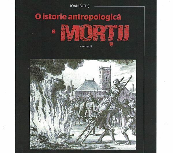 """""""O istorie antropologică a morţii"""" a ajuns la volumul III"""